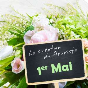 CREATION DU FLEURISTE 1ER MAI